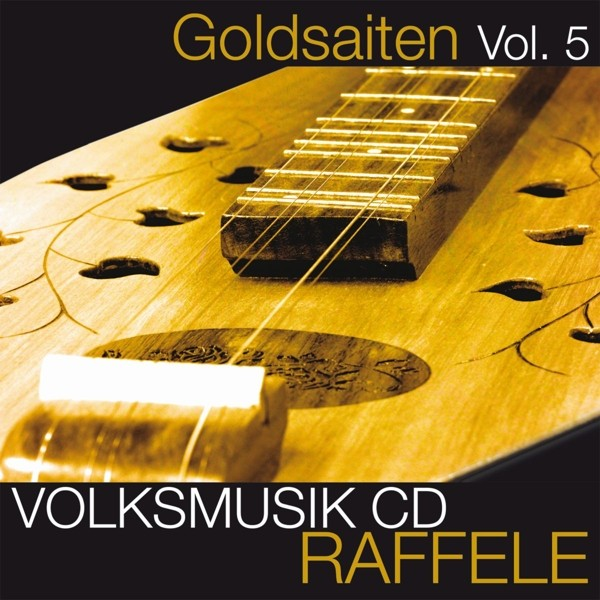 Goldsaiten Vol.5-Volksmusik CD Raffel