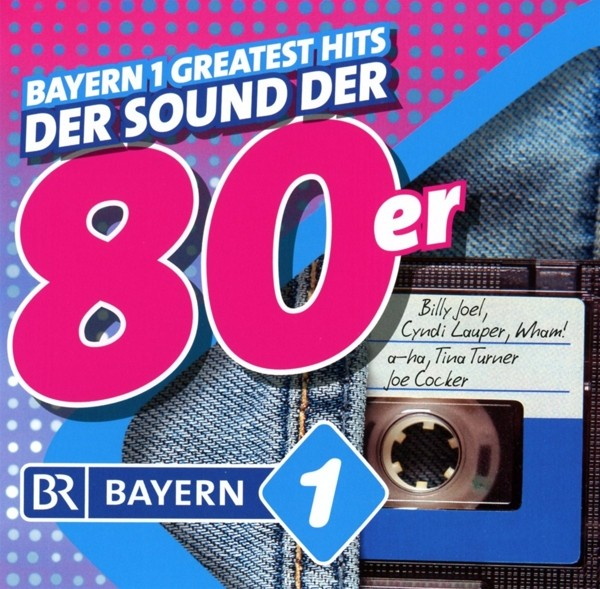 Bayern 1 Greatest Hits - Der Sound der 80er