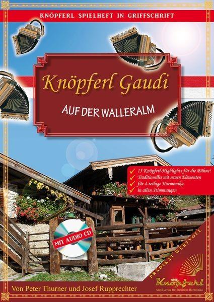 Knöpferl Gaudi auf der Walleralm mit CD