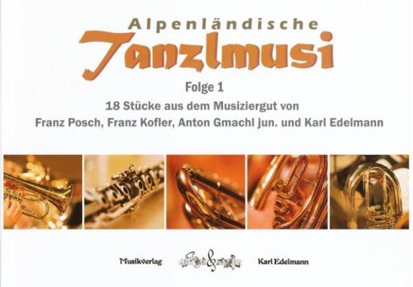 Alpenländische Tanzlmusi - Folge 1