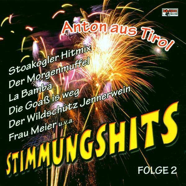 STIMMUNGSHITS 2,Anton aus Tirol