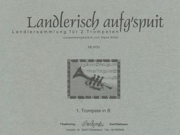 Landlerisch aufg'spuit