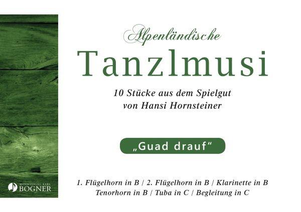 Alpenländische Tanzlmusi - 'Guad drauf'