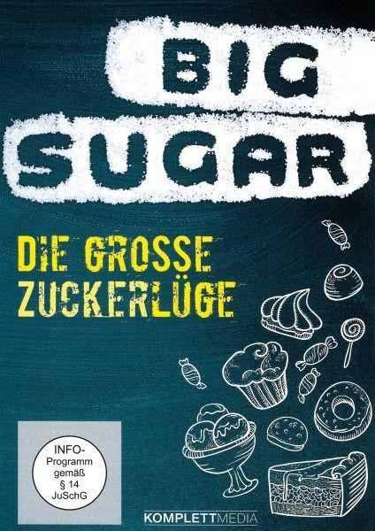 BIG SUGAR-Die große Zuckerlüge