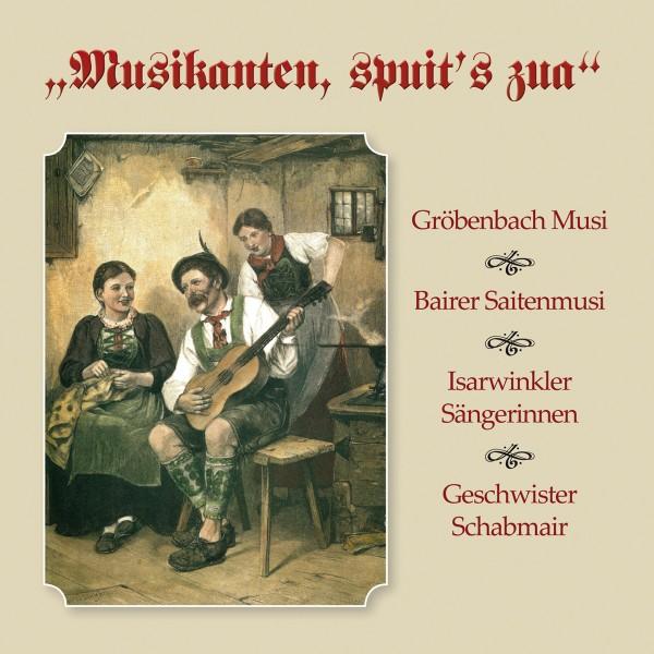 Musikanten,spuit's zua