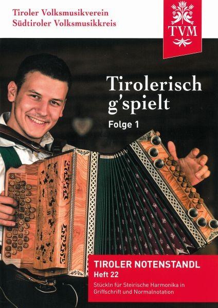 Heft 22 - Tirolerisch g'spielt, Folge1
