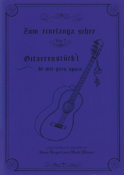 Gitarrenstückl - Zum einelanga schee 7