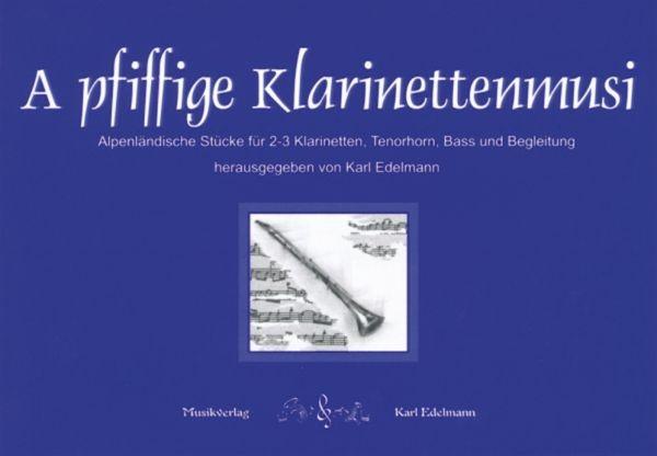 A pfiffige Klarinettenmusi