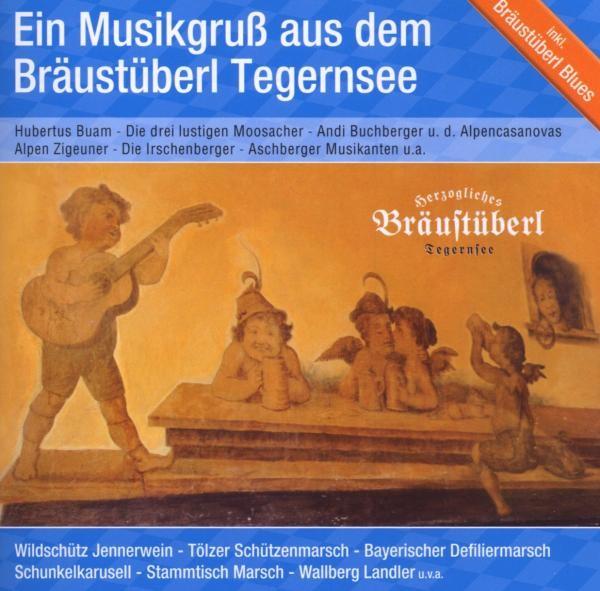 Ein Musikgruß vom Bräustüberl Tegernsee